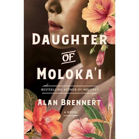 Daughter of Moloka'i - by  Alan Brennert (Hardcover) - image 1 of 1