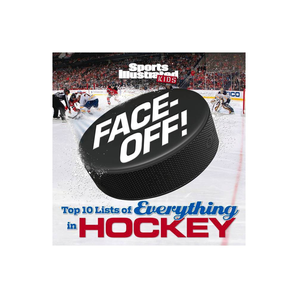 Face Off Sports Illustrated Kids Top 10 Lists Hardcover