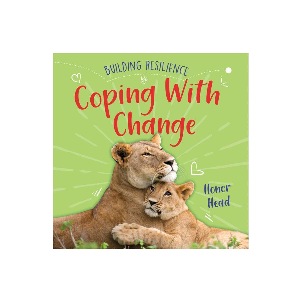 Coping With Change Building Resilience By Honor Head Paperback