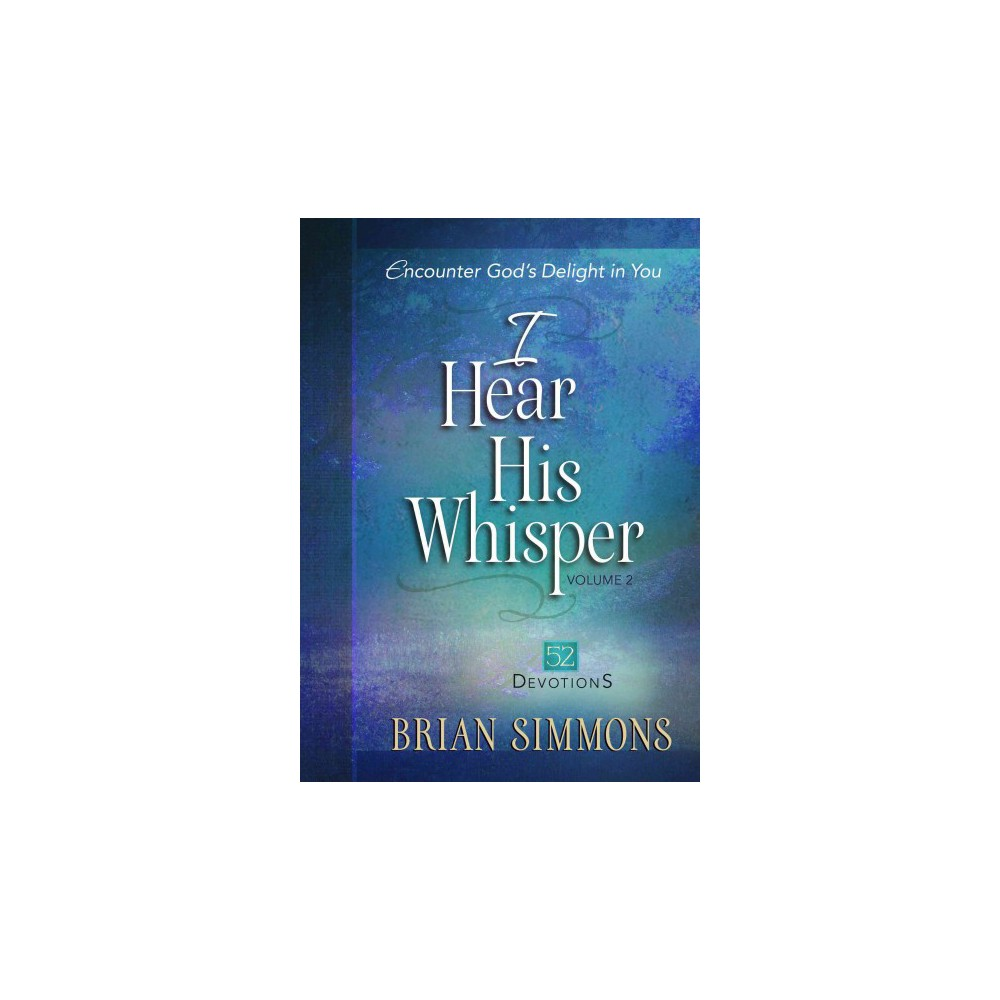 I Hear His Whisper : 52 Devotions (Hardcover) (Brian Simmons)