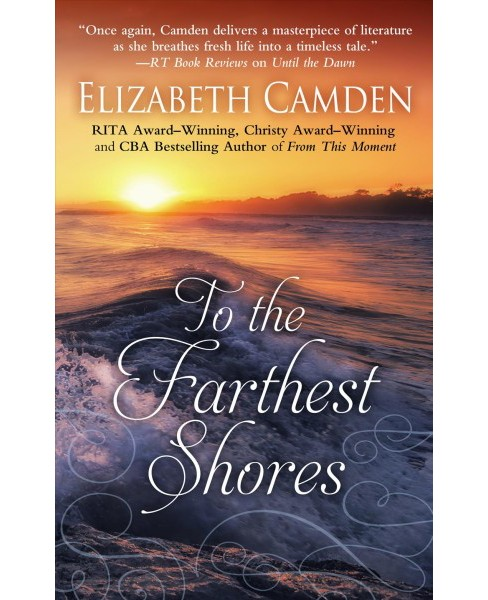 To the Farthest Shores -  Large Print by Elizabeth Camden (Hardcover) - image 1 of 1