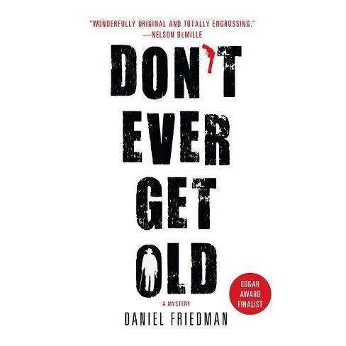 Don't Ever Get Old - by  Daniel Friedman (Paperback) - image 1 of 1