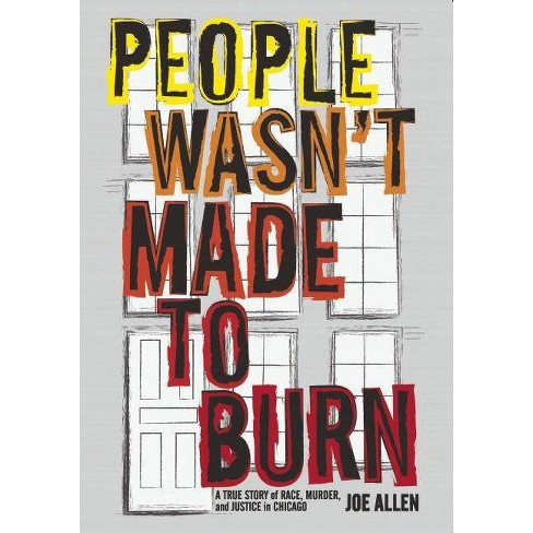 People Wasn't Made to Burn - by  Joe Allen (Hardcover) - image 1 of 1