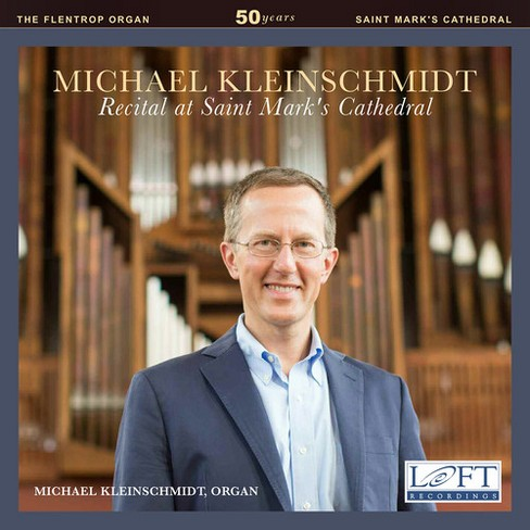 Michae Kleinschmidt - Recital At Saint Mark's Cathedral (CD) - image 1 of 1