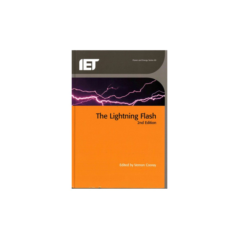 The Lightning Flash - (Iee Power & Energy) 2 Edition (Hardcover)