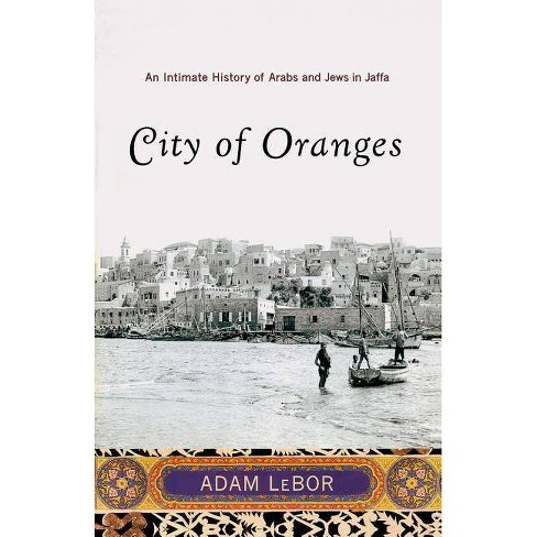 City of Oranges - by  Adam LeBor (Paperback) - image 1 of 1