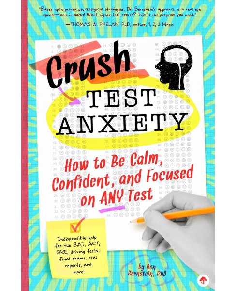Crush Your Test Anxiety : How to Be Calm, Confident, and Focused on Any Test -  (Paperback) - image 1 of 1
