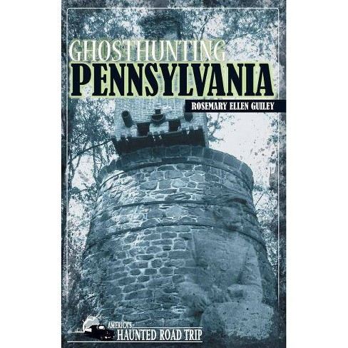 Ghosthunting Pennsylvania - (America's Haunted Road Trip) by  Rosemary Ellen Guiley (Hardcover) - image 1 of 1