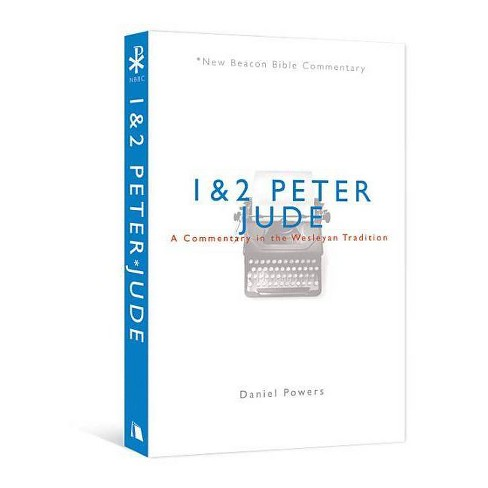 1 & 2 Peter/Jude - (New Beacon Bible Commentary) by  Daniel G Powers (Paperback) - image 1 of 1