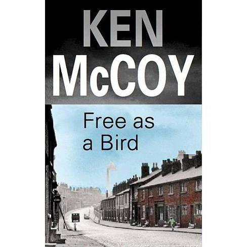 Free as a Bird - (Severn House Large Print) by  Ken McCoy (Hardcover) - image 1 of 1