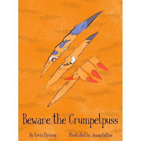 Beware the Grumpelpuss - by  Kevin Fleming & Jenna Collins (Hardcover) - image 1 of 1