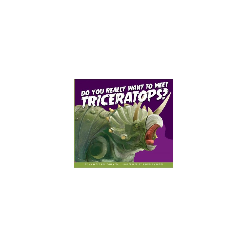 Do You Really Want to Meet Triceratops? (Reprint) (Paperback) (Annette Bay Pimentel)