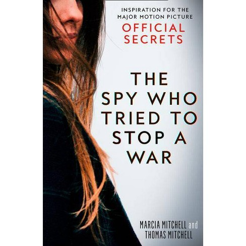 The Spy Who Tried to Stop a War - by  Marcia Mitchell & Thomas Mitchell (Paperback) - image 1 of 1