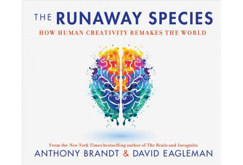 Runaway Species : How Human Creativity Remakes the World (MP3-CD) (Anthony Brandt & David Eagleman) - image 1 of 1