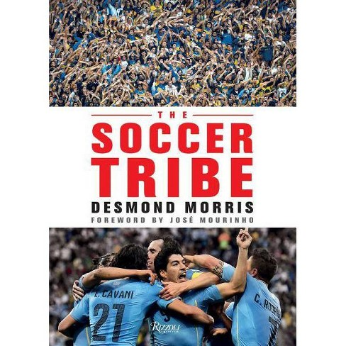 The Soccer Tribe - by  Desmond Morris (Hardcover) - image 1 of 1
