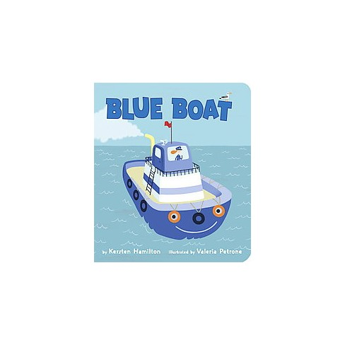 Blue Boat - by  Kersten Hamilton (Board_book) - image 1 of 1