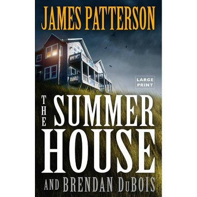 The Summer House - Large Print by  James Patterson & Brendan DuBois (Paperback)
