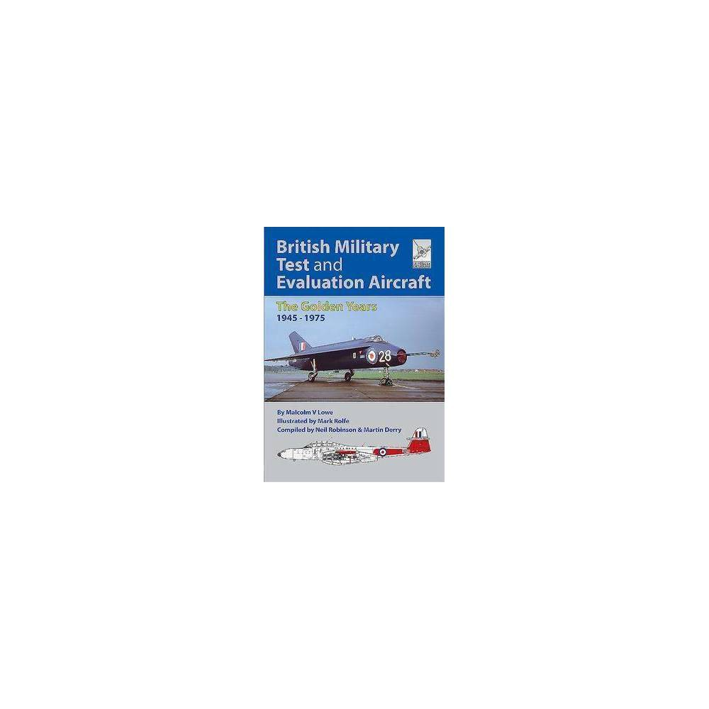 British Military Test and Evaluation Aircraft - by Malcolm V. Lowe (Paperback)