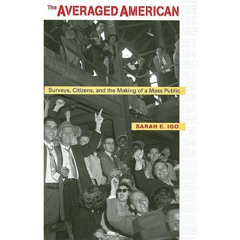 The Averaged American - by  Sarah E Igo (Paperback) - image 1 of 1