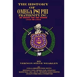The History of Omega Psi Phi Fraternity Inc. (an Update for the Period 1960-2008) - (Paperback)