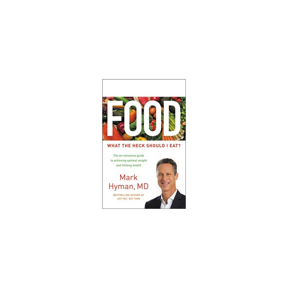 Food : What the Heck Should I Eat? - Large Print by M.D. Mark Hyman (Hardcover)