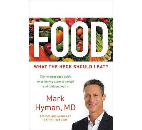 Food : What the Heck Should I Eat? -  by M.D. Mark H. Hyman (Hardcover) - image 1 of 1