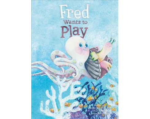 Fred Wants to Play -  by Janna De Lathouder (Hardcover) - image 1 of 1