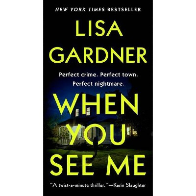 When You See Me - (Detective D. D. Warren) by  Lisa Gardner (Paperback)