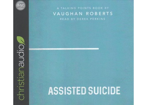 Assisted Suicide (Unabridged) (CD/Spoken Word) (Vaughan Roberts) - image 1 of 1