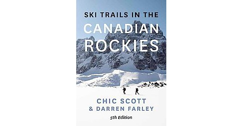 Ski Trails in the Canadian Rockies (Paperback) (Chic Scott) - image 1 of 1