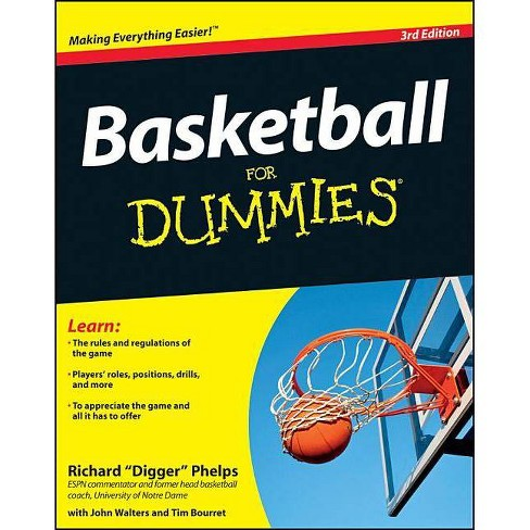 Basketball for Dummies - (For Dummies) 3rd Edition by  Richard Phelps (Paperback) - image 1 of 1
