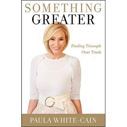 Something Greater - by  Paula White-Cain (Hardcover) - image 1 of 1