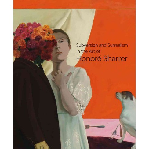 Subversion and Surrealism in the Art of Honoré Sharrer (Hardcover) (Adam Desmond Zagorin & Sarah - image 1 of 1