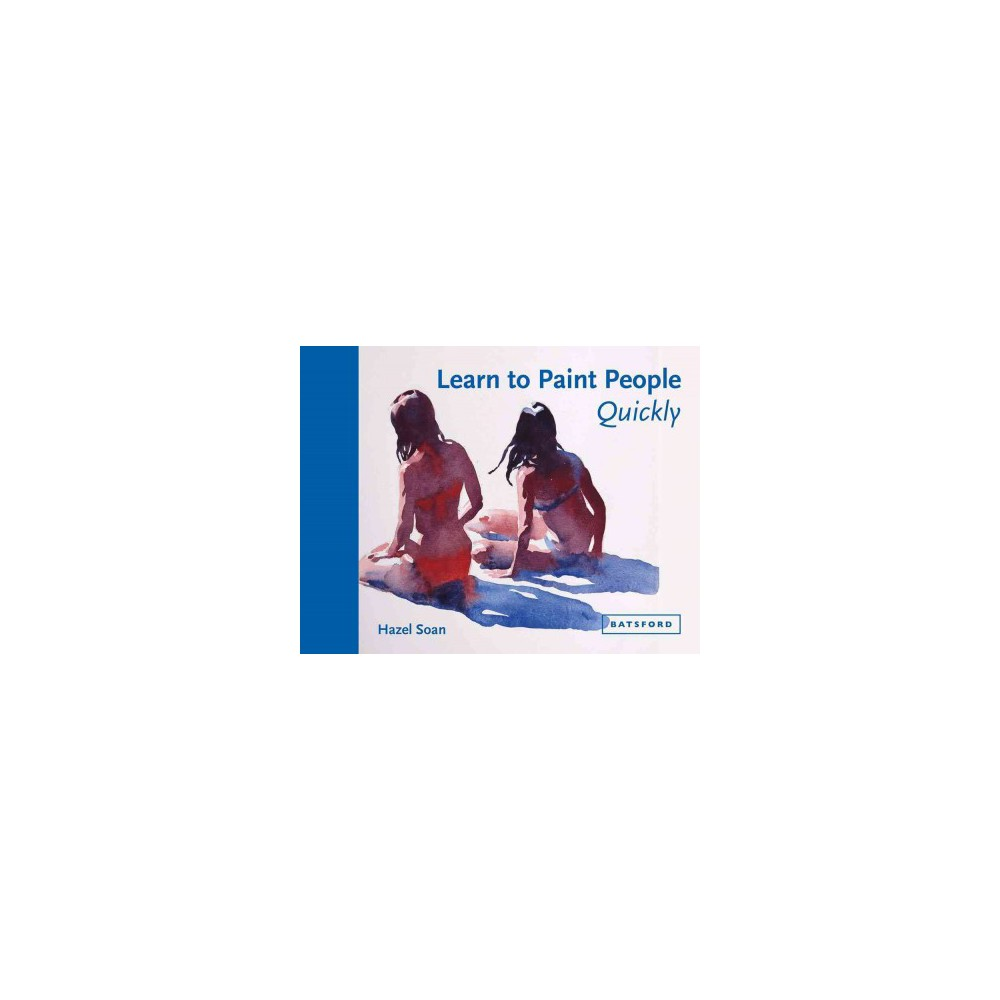Learn to Paint People Quickly (Hardcover) (Hazel Soan)