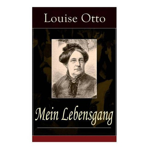 Mein Lebensgang - by  Louise Otto (Paperback) - image 1 of 1