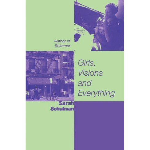 Girls, Visions and Everything - by  Sarah Schulman (Paperback) - image 1 of 1