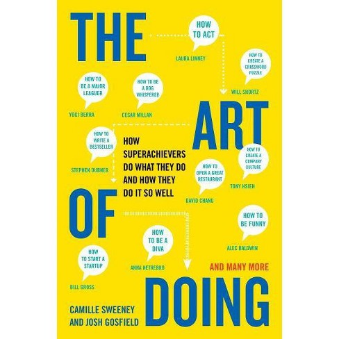 The Art of Doing - by  Camille Sweeney & Josh Gosfield (Paperback) - image 1 of 1