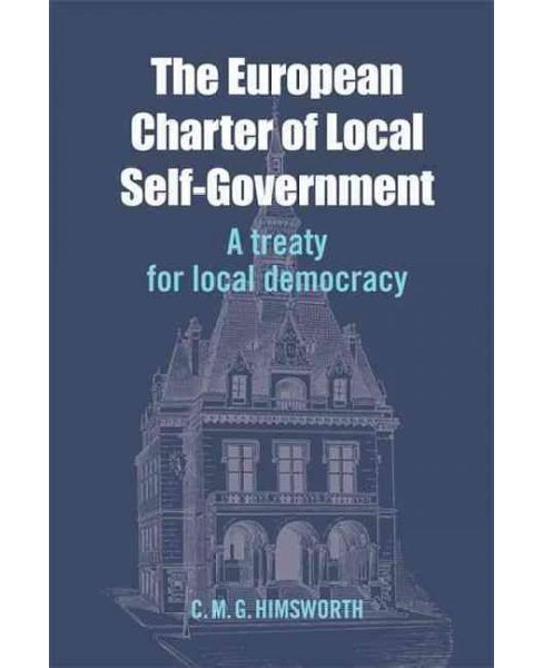 European Charter of Local Self-Government : A Treaty for Local Democracy (Hardcover) (C. M. G. - image 1 of 1