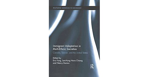 Immigrant Adaptation in Multi-Ethnic Societies : Canada, Taiwan, and the United States (Reprint) - image 1 of 1