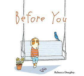 Before You (School And Library)(Rebecca Doughty)