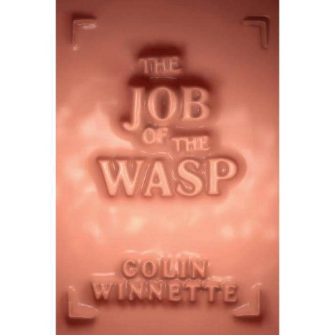 The Job of the Wasp - by  Colin Winnette (Paperback) - image 1 of 1