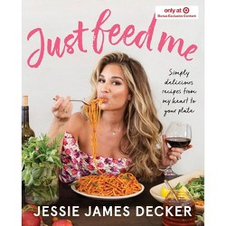 Just Feed Me - Target Exclusive Edition by Jessie James Decker (Paperback)