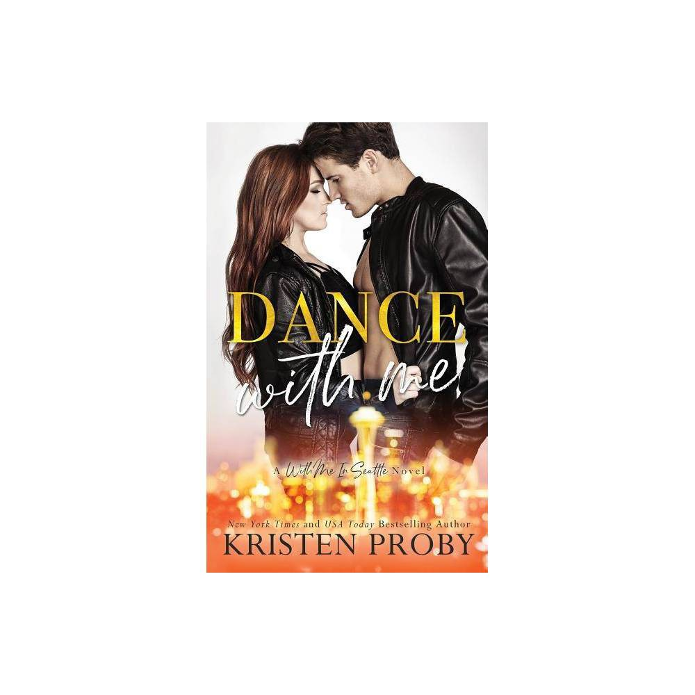Dance With Me By Kristen Proby Paperback