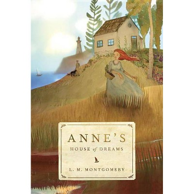 Anne's House of Dreams - (Anne of Green Gables) by  L M Montgomery (Paperback)