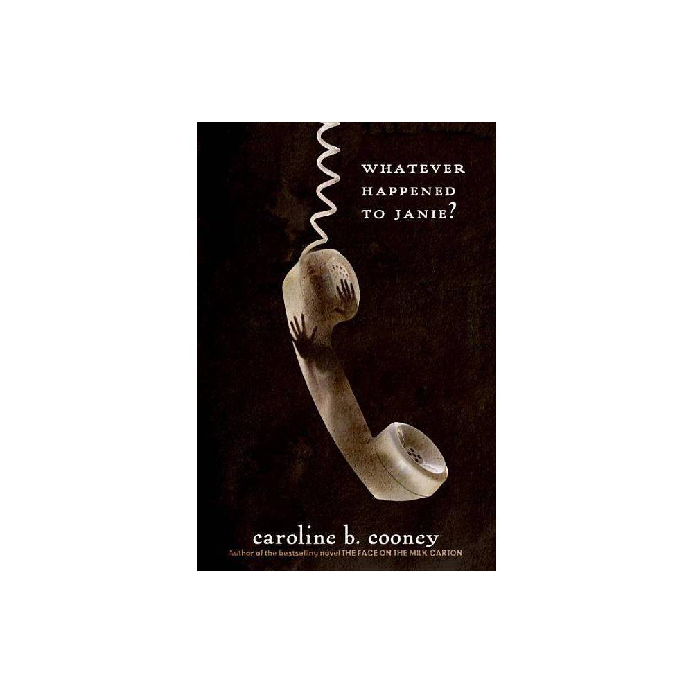 Whatever Happened To Janie Face On The Milk Carton By Caroline B Cooney Paperback
