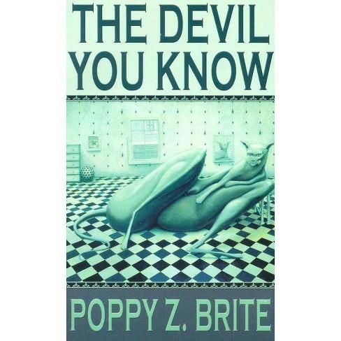 The Devil You Know - by  Poppy Z Brite (Paperback) - image 1 of 1