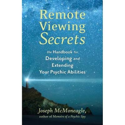 Remote Viewing Secrets - by  Joseph McMoneagle (Paperback)