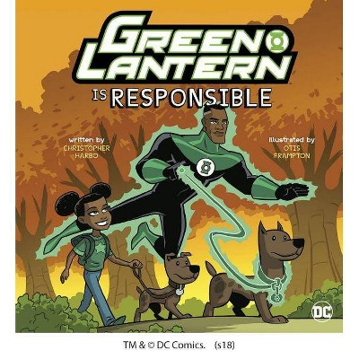 Green Lantern Is Responsible - (DC Super Heroes Character Education) by  Christopher Harbo (Paperback)