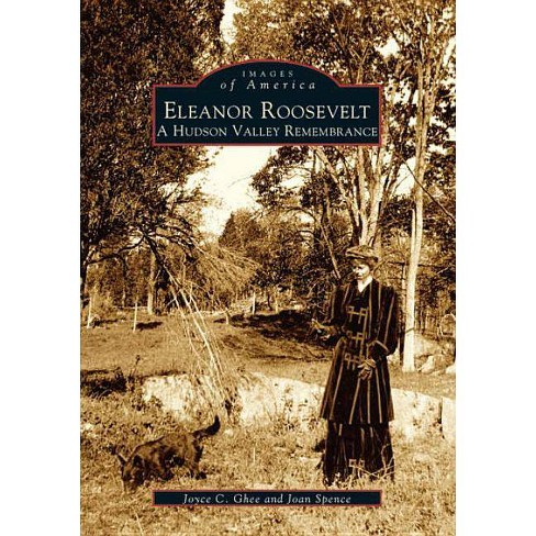 Eleanor Roosevelt - (Images of America (Arcadia Publishing)) by  Joyce C Ghee & Joan Spence (Paperback) - image 1 of 1