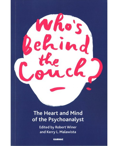 Who's Behind the Couch? : The Heart and Mind of the Psychoanalyst (Paperback) - image 1 of 1